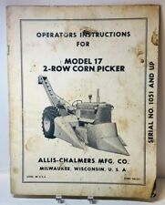 Allis Chalmers Model 17 Two Row Corn Picker Operating Manual Serial 1051 And Up