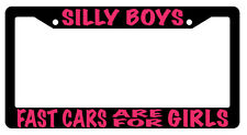 Black License Frame Silly Boys Fast Cars Are For Girls Hot Pink