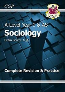 A-Level Sociology: AQA Year 1 & AS Complete Revision & Practice:... by CGP Books