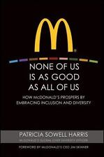 None of Us is As Good As All of Us: How McDonald's Prospers by Embracing Inclusi