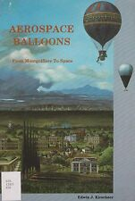 Aerospace Balloons - From Mongolfiere to Space (Balloon Flight)