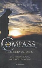The compass. La bussola del cuore - Romanzo di Tammy Kling e John Spencer Ellis