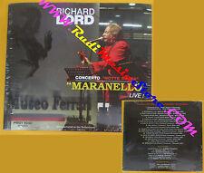 CD DVD RICHARD LORD Concerto maranello live! SIGILLATO digipack (Xs9) no lp mc