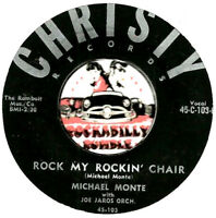 MICHAEL MONTE ROCK MY ROCKIN CHAIR ROCKABILLY OLDIES BOPPER 45 RPM RECORD