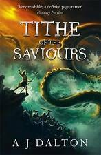Tithe of the Saviours (Chronicles of/Cosmic Warlord 3), Dalton, A J, New Book