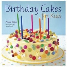 Birthday Cakes for Kids by Annie Rigg (2012, Paperback)