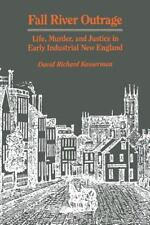 Fall River Outrage: Life, Murder, and Justice in Early Industrial New-ExLibrary
