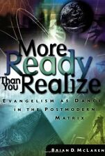 More Ready than You Realize: The Power of Everyday Conversations by Brian D. McL