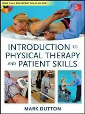 Introduction to Physical Therapy and Patient Skills by Mark Dutton (2014,...