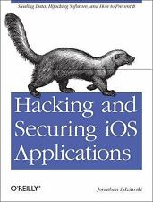 Hacking and Securing IOS Applications : Stealing Data, Hijacking Software,...