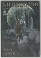 Kilimanjaro : A Fable of Utopia by Mike Resnick (2008, Hardcover, Signed)