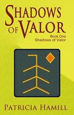 Shadows of Valor by Patricia Hamill (2012, Paperback)