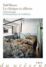 Philosophie du Present: La Clinique et Ailleurs : Anthropologie et...