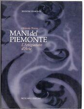 MANI DEL PIEMONTE L'ARTIGIANATO D'ARTE ORLANDO PERERA MUSUMECI EDITORE 2 VOLUMI