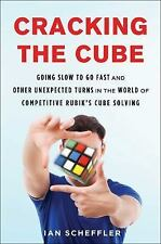 Cracking the Cube: Going Slow to Go Fast and Other Unexpected Turns in-ExLibrary