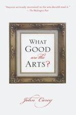 What Good Are the Arts?, Carey, John, Good Book