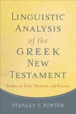 Linguistic Analysis of the Greek New Testament: Studies in Tools, Methods, and P