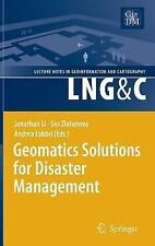 Geomatics Solutions for Disaster Management (Lecture Notes in Geoinformation and