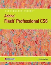 Adobe Flash Professional CS6 Illustrated (Adobe Cs6 By Course-ExLibrary