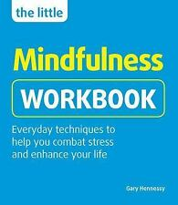N The Little Mindfulness Workbook by Gary Hennessy (2017, Paperback)