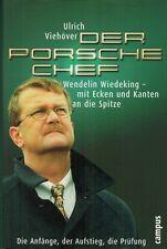 Viehöver, Porsche Chef Wendelin Wiedeking: m. Ecken u. Kanten a. d. Spitze, 2003