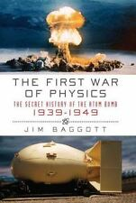 The First War of Physics: The Secret History of the Atomic Bomb, 1939-1949 HC