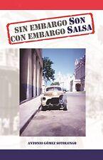 SIN EMBARGO SON, CON EMBARGO SALSA. Música cubana, rumba, salsa y santería.