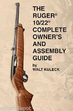 NEW The Ruger 10/22 Complete Owner's and Assembly Guide, by Walt Kuleck