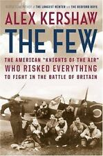 The Few: The American Knights of the Air by Alex Kershaw, Eagle Squadron, WWII
