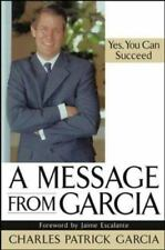 A Message from Garcia: Yes, You Can Succeed, Charles Patrick Garcia, 0471448931,