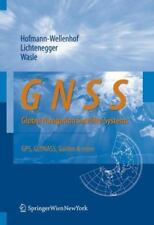GNSS - Global Navigation Satellite Systems : GPS, GLONASS, Galileo, and More...