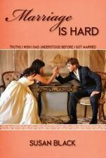 Marriage Is Hard : Truths I Wish I Had Understood Before I Got Married by...