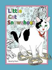 Little Cat Snowshoes by Pearl, Beverly New 9781365305092 Fast Free Shipping,