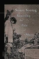 Regarding the Pain of Others Sontag, Susan Good
