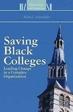 Saving Black Colleges: Leading Change in a Complex Organization (Philanthropy an