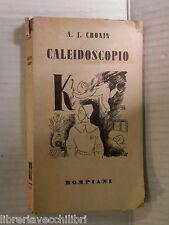 CALEIDOSCOPIO A J Cronin Bompiani 1940 libro romanzo narrativa racconto storia