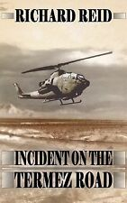 Incident on the Termez Road by Richard Reid (2004, Paperback)