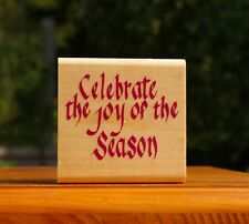 "Celebrate The Joy Of The Season Christmas 2 7/8"" Wood Mounted Rubber Stamp"