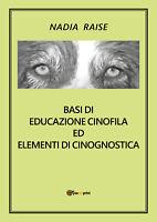 Basi di educazione cinofila ed elementi di cinognostica (Nadia Raise) - ER