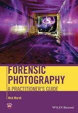 Forensic Photography A Practitioner's Guide by Nick Marsh 9781119975823