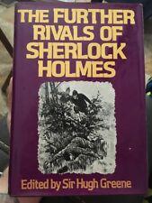 The Further Rivals Of Sherlock Holmes Edited By Hugh Greene Hcdj Sherlockian