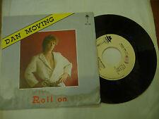 """DAN MOVING""""ROLL ON-disco 45 giri NAR 1985"""" ITALO DISCO"""