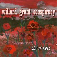 WILLARD GRANT CONSPIRACY - LET IT ROLL  CD NEW