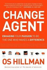 Change Agent: Engaging your passion to be the one who makes a-ExLibrary
