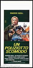 UN POLIZIOTTO SCOMODO (2° TIPO) LOCANDINA CINEMA MAURIZIO MERLI POLIZIESCO 1978