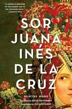 Sor Juana inés de la Cruz : Selected Works by Juana Ines de la Cruz (2015,...