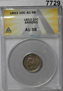 1853 ARROWS SEATED DIME ANACS CERTIFIED AU58 RAINBOW COLORS! #7729