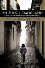 Mi Sueño Americano : El Viaje de una Mujer Viviendo con una Enfermedad...