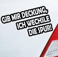 Auto Aufkleber GIB MIR DECKUNG ICH WECHSEL DIE SPUR Fun Tuning Sticker 660
