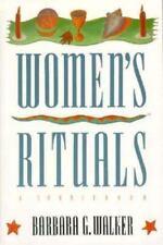 Women's Rituals: A Sourcebook by Barbara G. Walker
